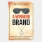 A Winning Brand Requires Telling a Never-Ending Story About Your Business