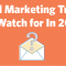 Small Business Email Marketing Trends to Watch for In 2018
