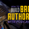 How To Build Brand Authority With Podcasting