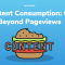 Content Consumption: Go Beyond Pageviews