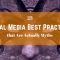 23 Social Media And Digital Marketing Best Practices That Are Actually Myths