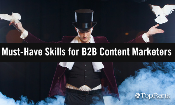 12 Must-Have Skills for B2B Content Marketers